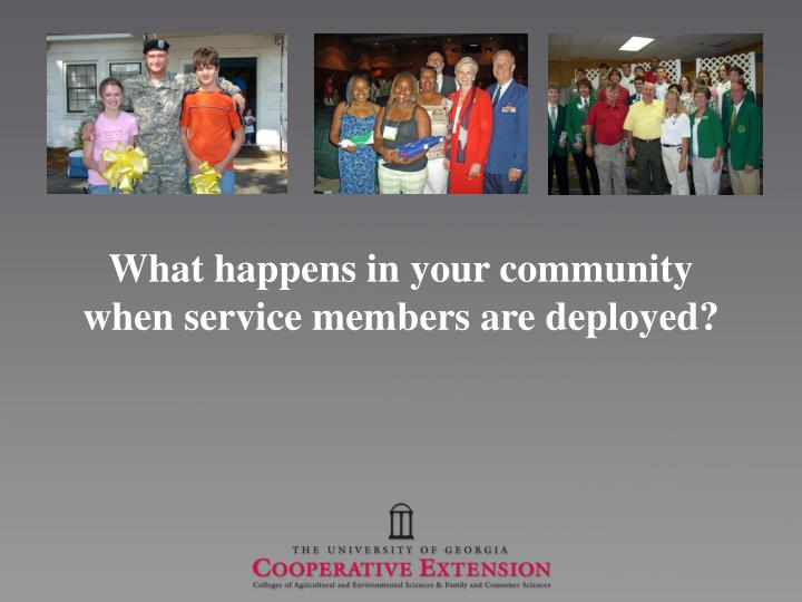 What happens in your community when service members are deployed?
