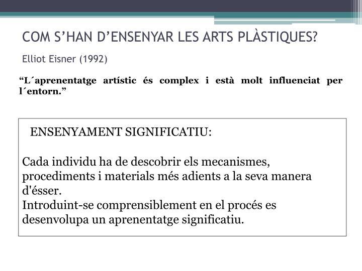 Com s han d ensenyar les arts pl stiques elliot eisner 1992