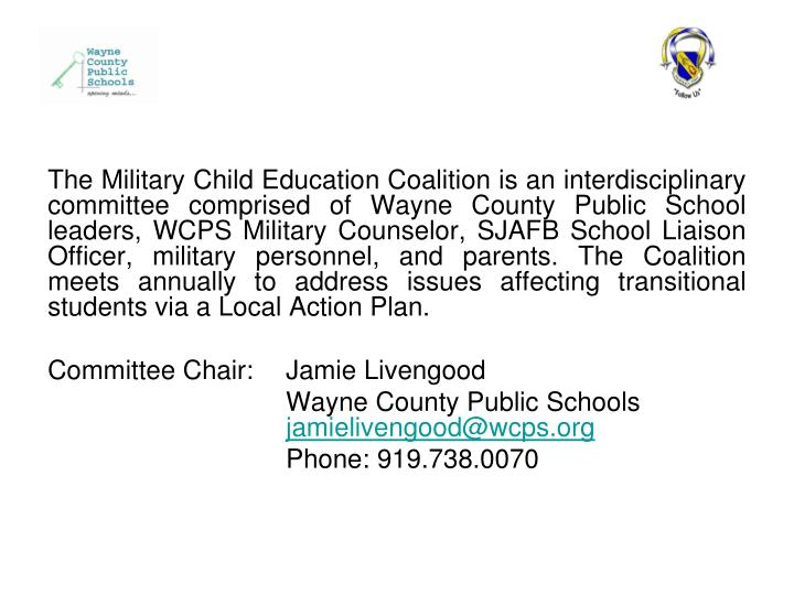 The Military Child Education Coalition is an interdisciplinary committee comprised of Wayne County P...