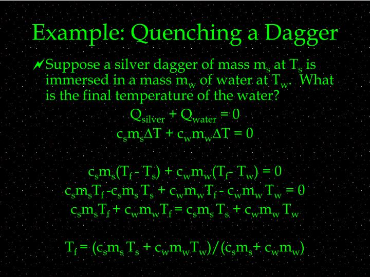 Example: Quenching a Dagger
