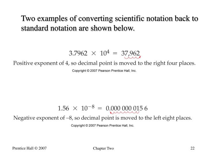 Two examples of converting scientific notation back to  standard notation are shown below.