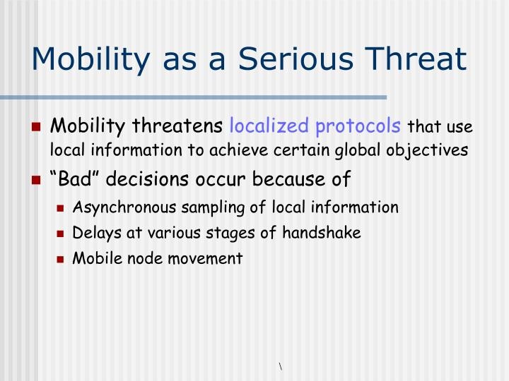 Mobility as a Serious Threat