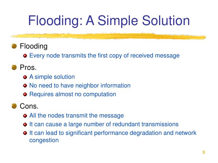 Flooding: A Simple Solution