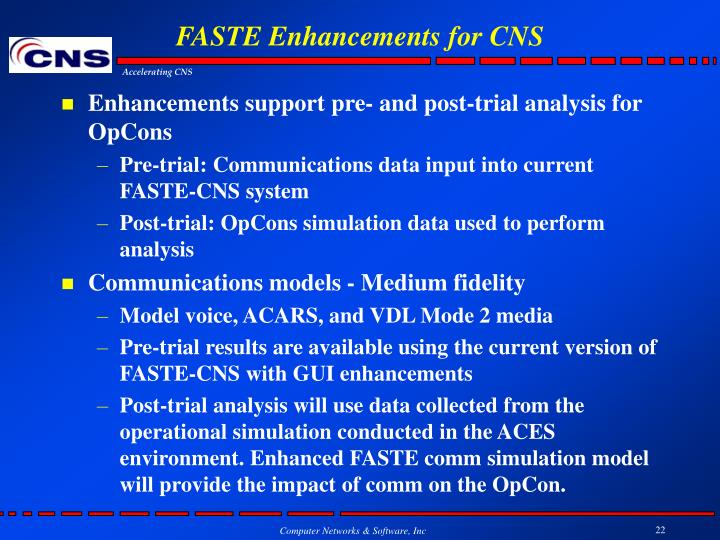 FASTE Enhancements for CNS