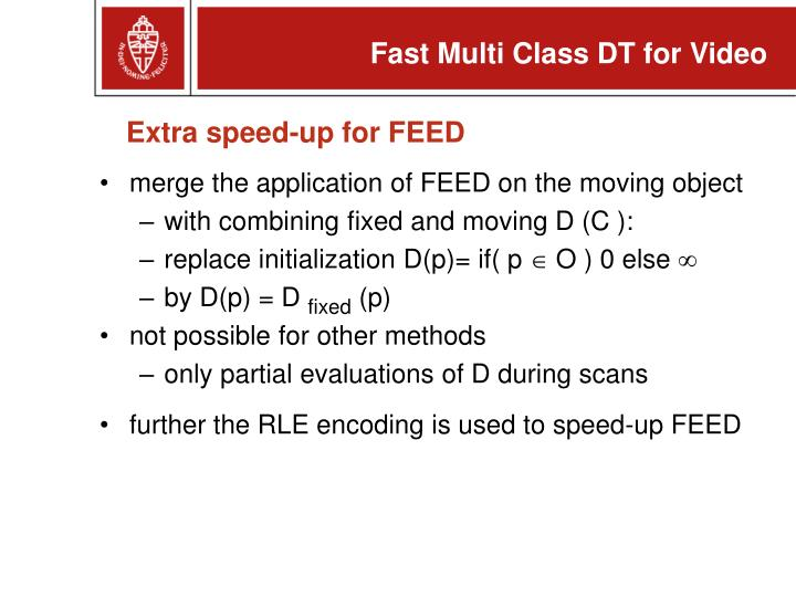 Extra speed-up for FEED