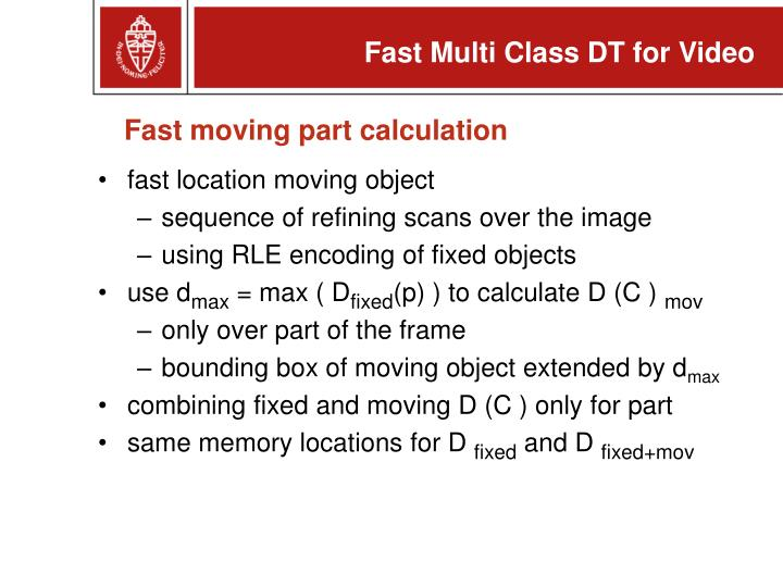 Fast moving part calculation