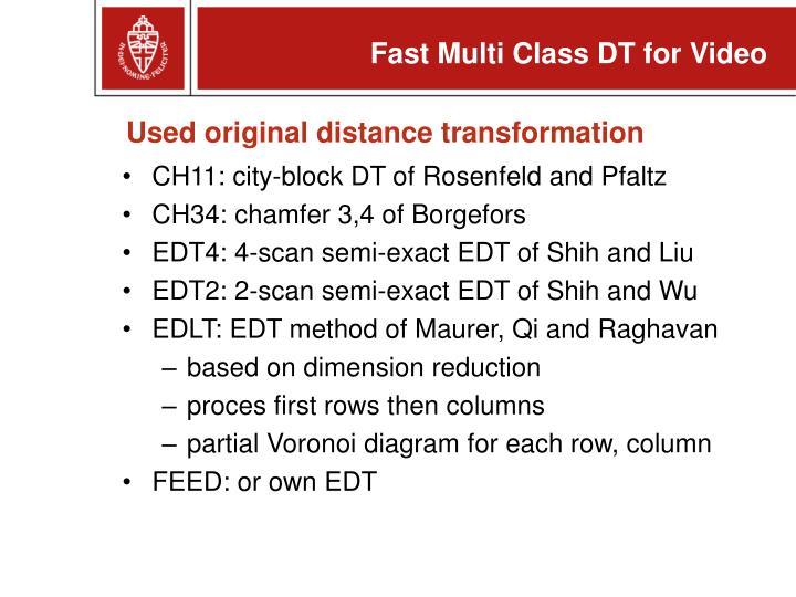 Used original distance transformation
