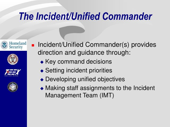 The incident unified commander