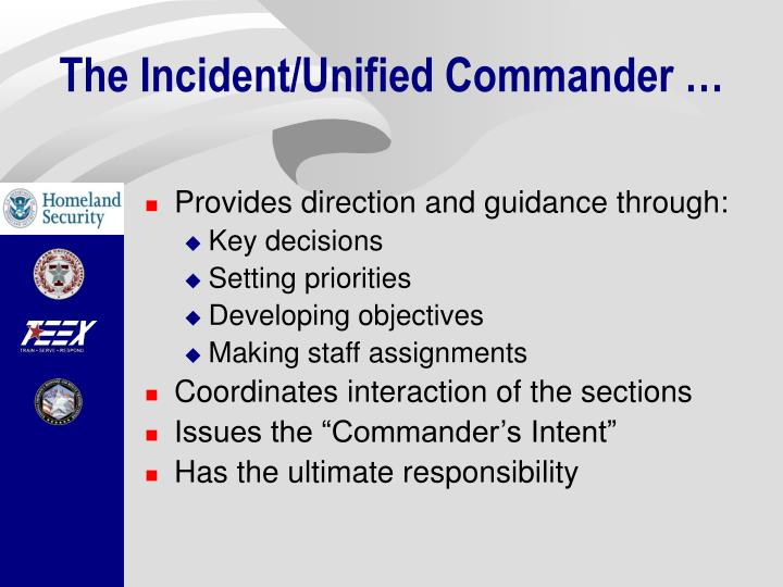 The Incident/Unified Commander …