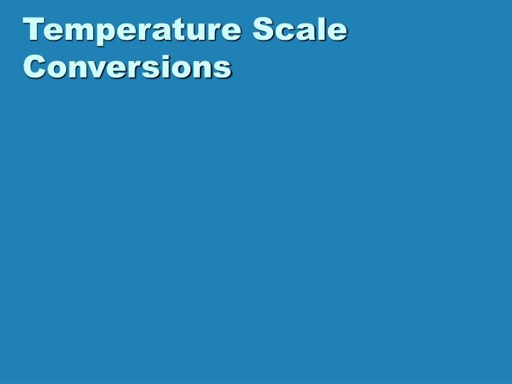 Temperature Scale Conversions