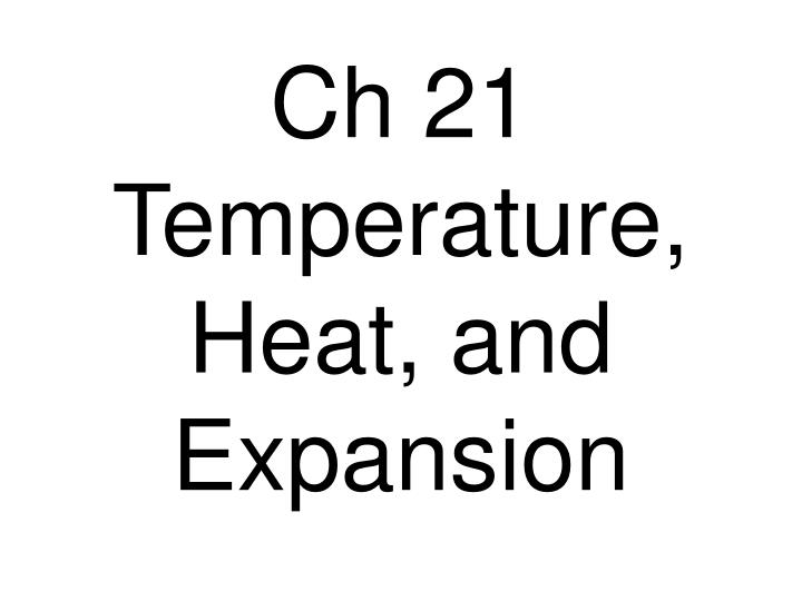 ch 21 temperature heat and expansion n.