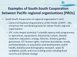 examples of south south cooperation between pacific regional organisations pros