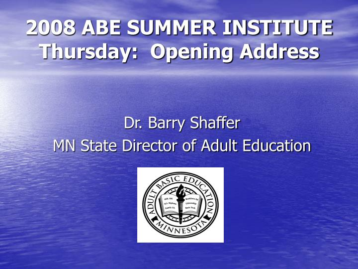 2008 abe summer institute thursday opening address