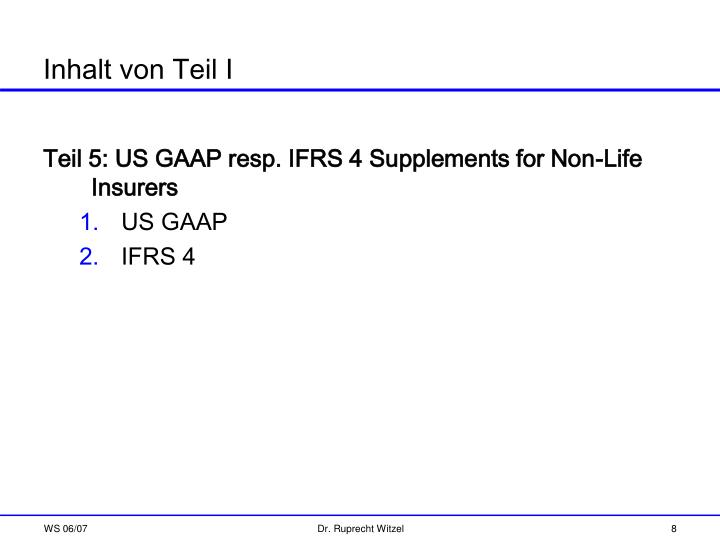 Teil 5: US GAAP resp. IFRS 4 Supplements for Non-Life Insurers