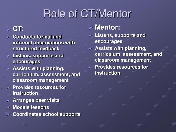 Role of CT/Mentor