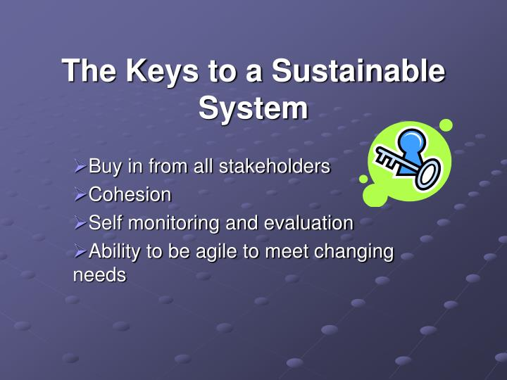The Keys to a Sustainable System