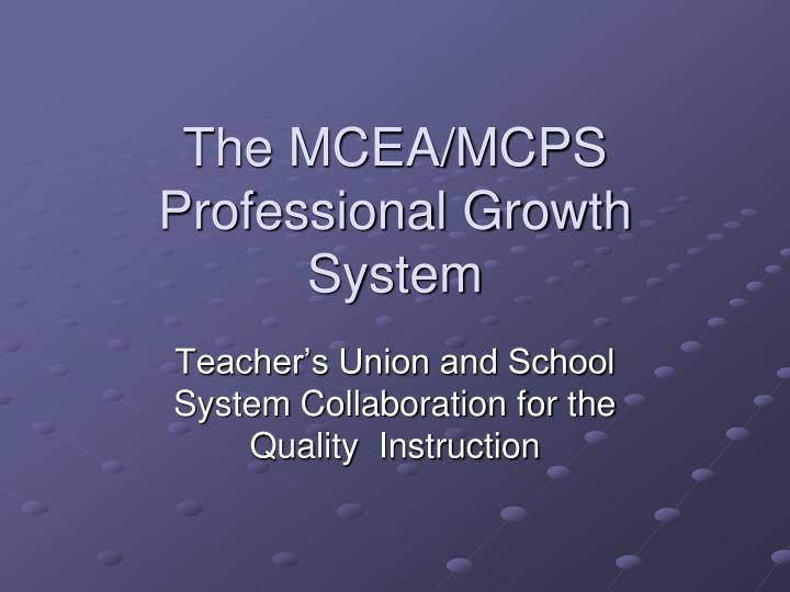 The mcea mcps professional growth system