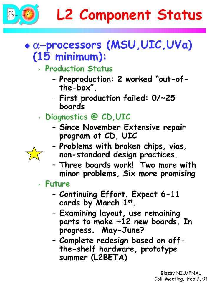 L2 Component Status