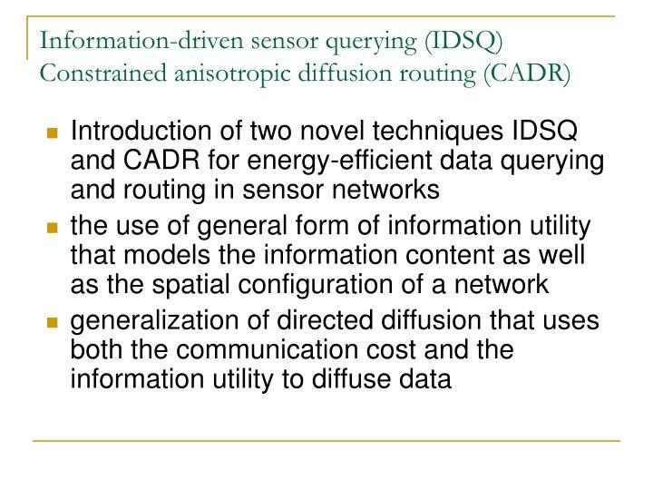 Information-driven sensor querying (IDSQ)