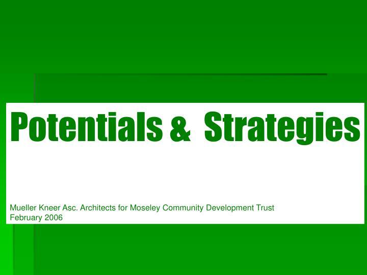 Potentials &  Strategies
