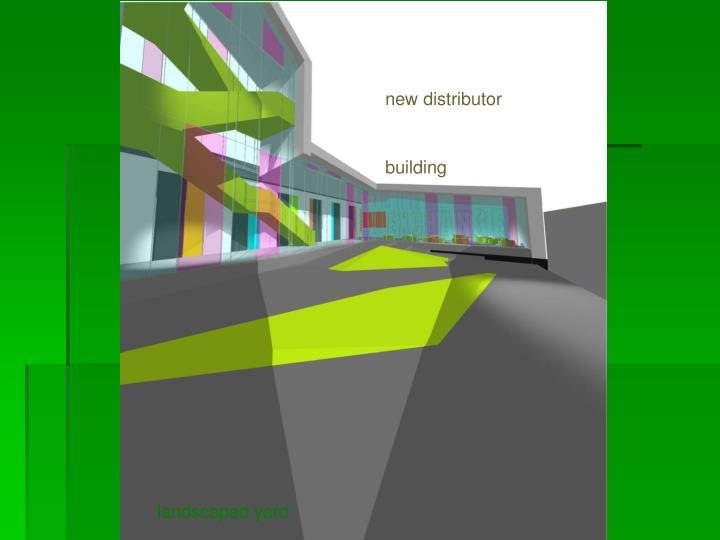 new distributor building
