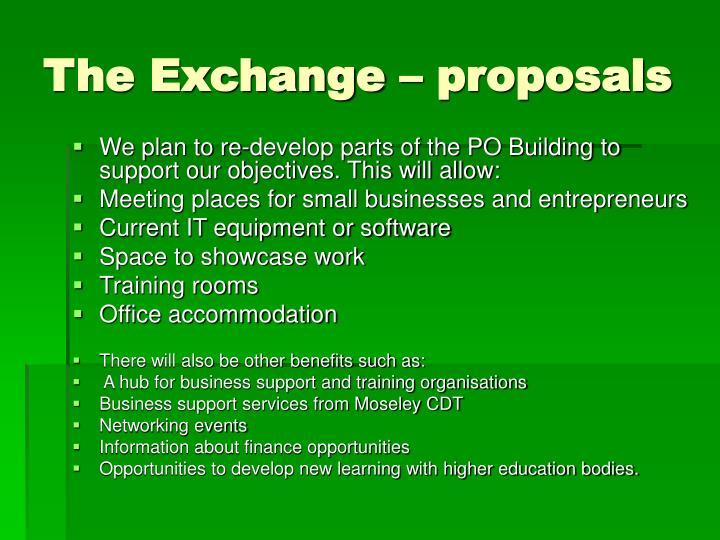 The Exchange – proposals