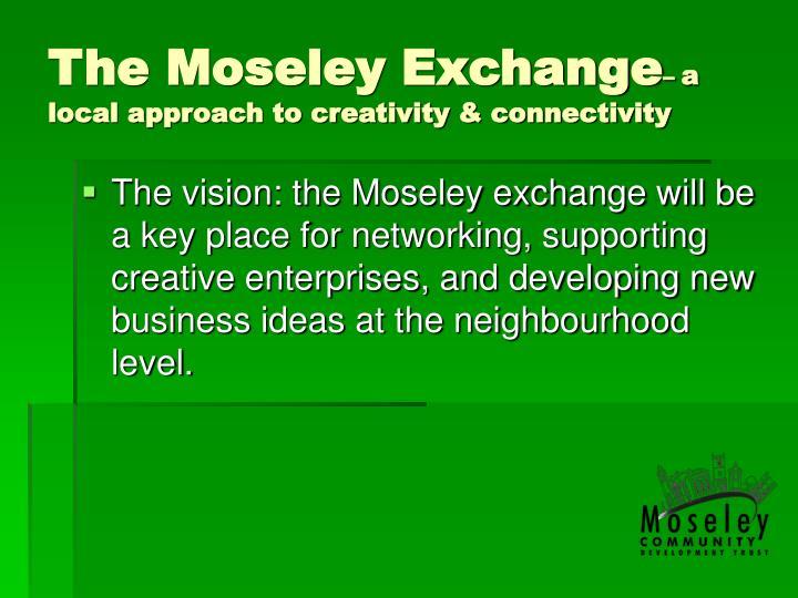 The Moseley Exchange