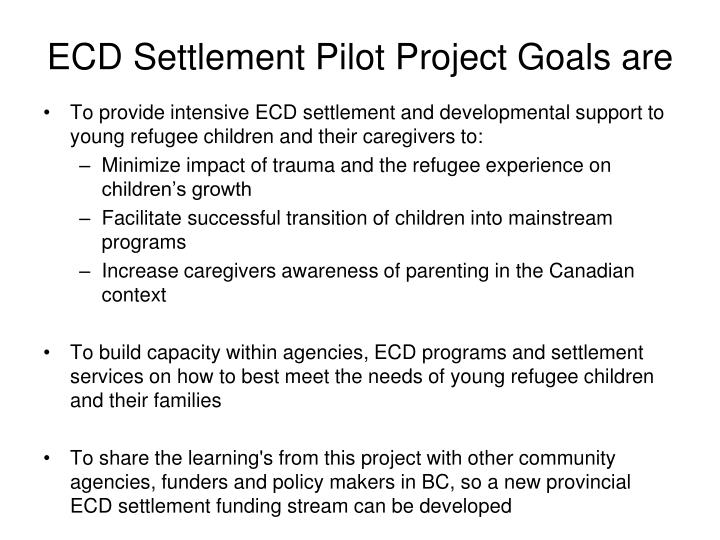 ECD Settlement Pilot Project Goals are
