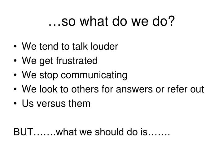…so what do we do?