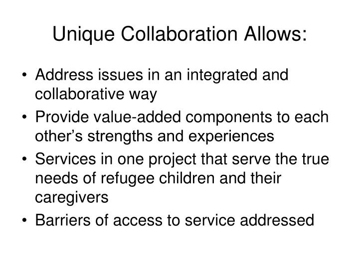 Unique Collaboration Allows:
