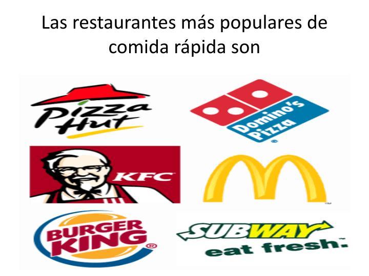 Las restaurantes más populares de comida rápida son
