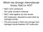 which has stronger intermolecular forces nacl or hcl3