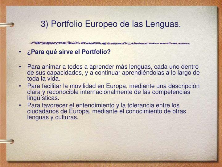 3) Portfolio Europeo de las Lenguas.