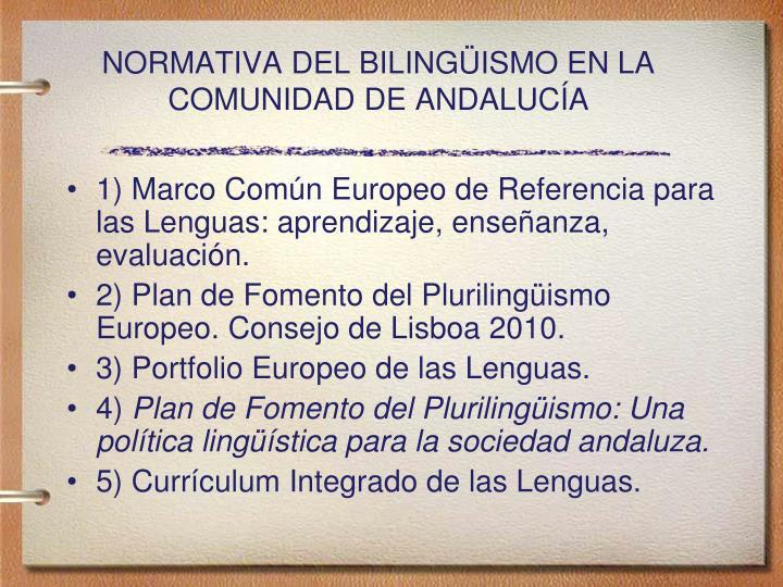 Normativa del biling ismo en la comunidad de andaluc a