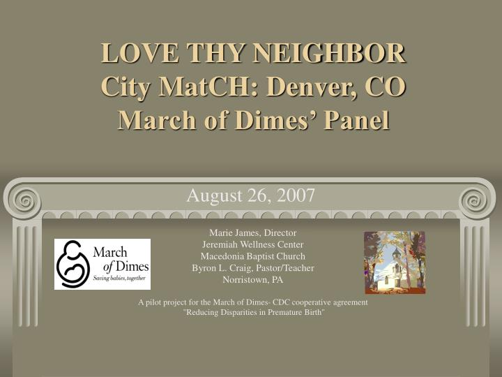 Love thy neighbor city match denver co march of dimes panel