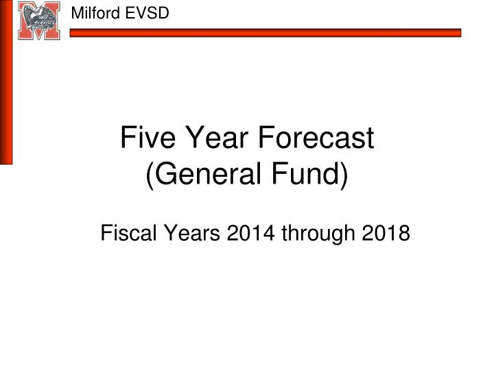 Five year forecast general fund