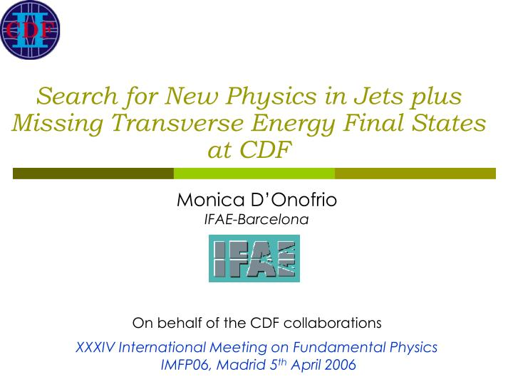 search for new physics in jets plus missing transverse energy final states at cdf n.
