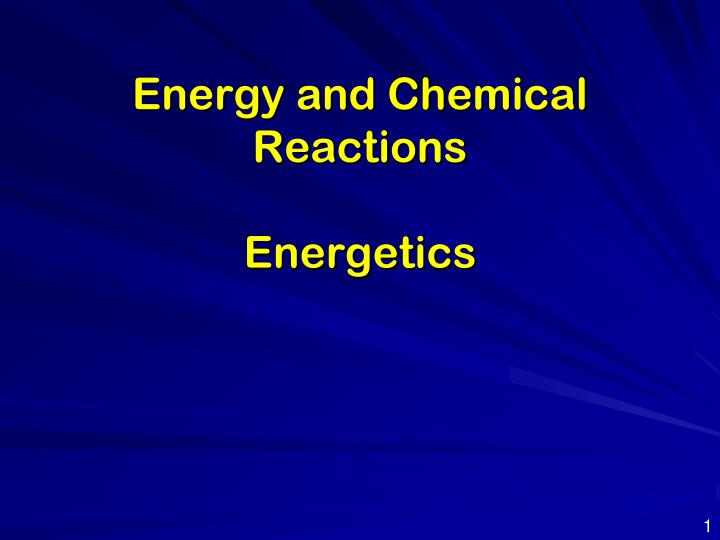 energy and chemical reactions energetics n.