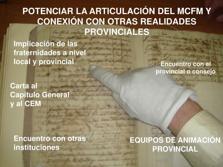 POTENCIAR LA ARTICULACIÓN DEL MCFM Y CONEXIÓN CON OTRAS REALIDADES PROVINCIALES