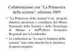 collaborazione con la primavera della scienza edizione 2003