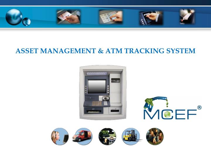 PPT - Asset Management & ATM Tracking System PowerPoint