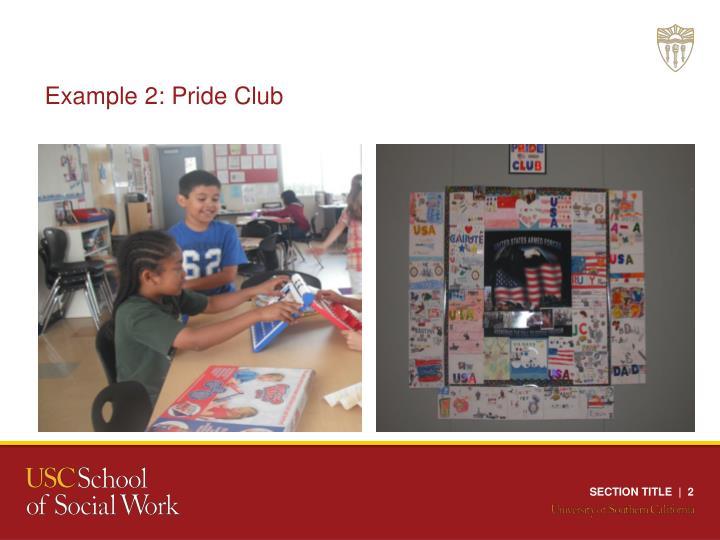Example 2: Pride Club