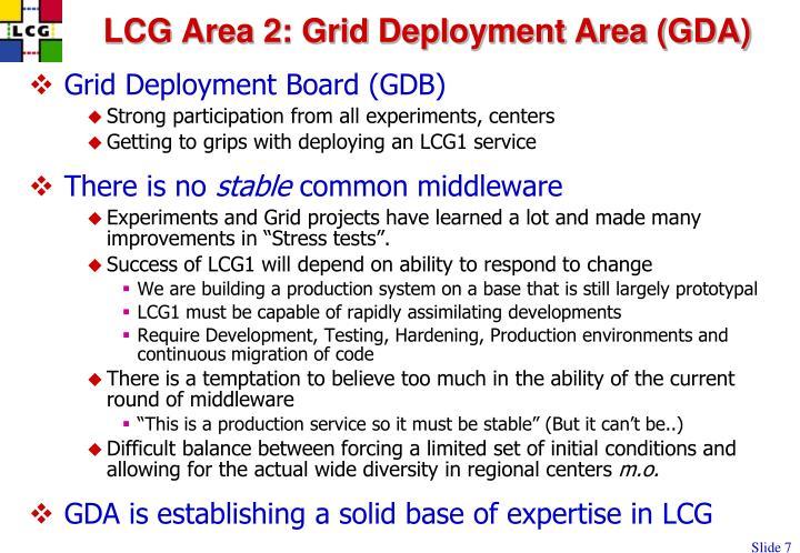 LCG Area 2: Grid Deployment Area (GDA)