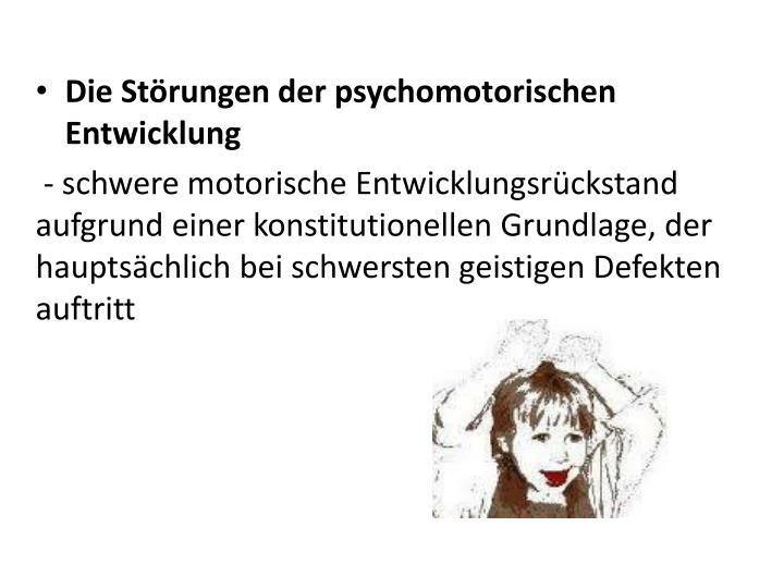Die Störungen der psychomotorischen Entwicklung