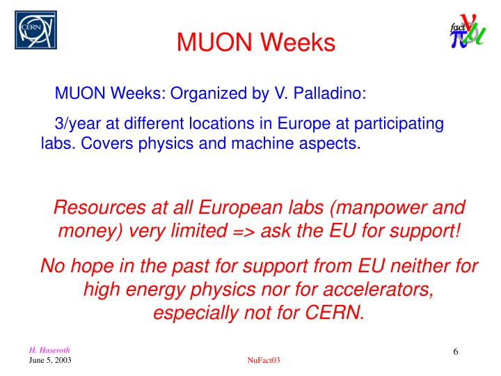 MUON Weeks: Organized by V. Palladino:
