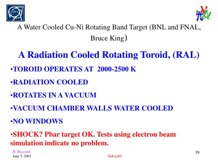 A Water Cooled Cu-Ni Rotating Band Target (BNL and FNAL, Bruce King