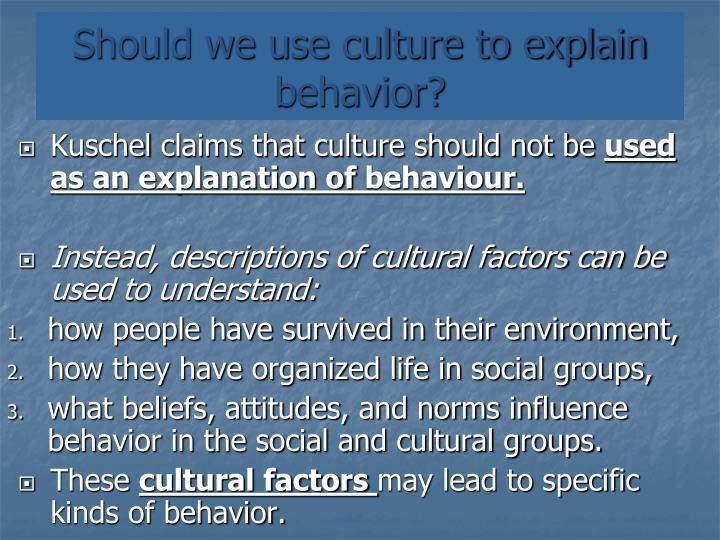 Should we use culture to explain behavior?