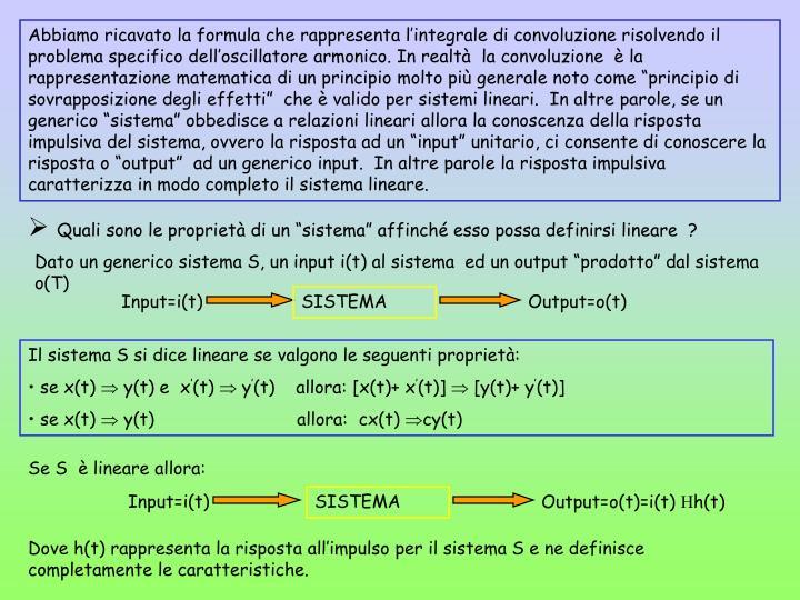 """Dato un generico sistema S, un input i(t) al sistema  ed un output """"prodotto"""" dal sistema o(T)"""
