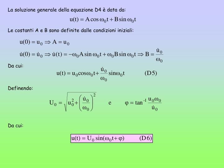La soluzione generale della equazione D4 è data da: