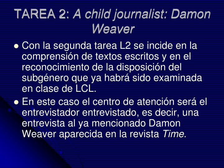 Tarea 2 a child journalist damon weaver